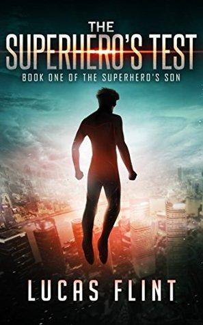 The Superhero's Test (The Superhero's Son #1)