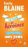 Le club des héroïnes qui n'ont pas froid aux yeux by Emily Blaine