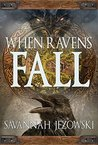 When Ravens Fall by Savannah Jezowski