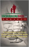 Encouraging Dads: 30 Short Stories That Inspire & Encourage Dads