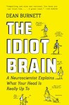 The Idiot Brain: ...