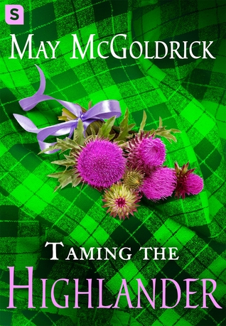 Taming the Highlander by May McGoldrick