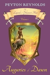 Auguries of Dawn (The Legends of Dhanen'Mar)