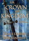 For Crown and Kingdom by Grace Draven