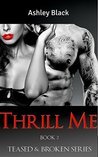 Thrill Me (Teased and Broken Book 2)