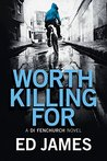 Worth Killing For (DI Fenchurch, #2)