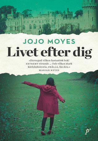 Ebook Livet efter dig by Jojo Moyes PDF!