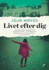 Livet efter dig by Jojo Moyes