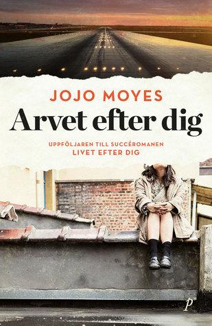 Ebook Arvet efter dig by Jojo Moyes read!