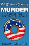 Red, White and Blueberry Murder (Donut Hole Mystery #7)