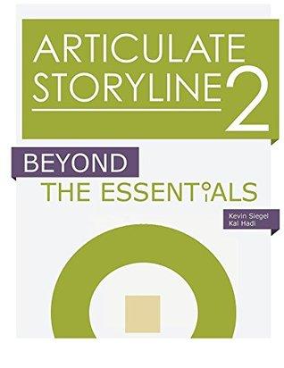 Articulate Storyline 2: Beyond The Essentials