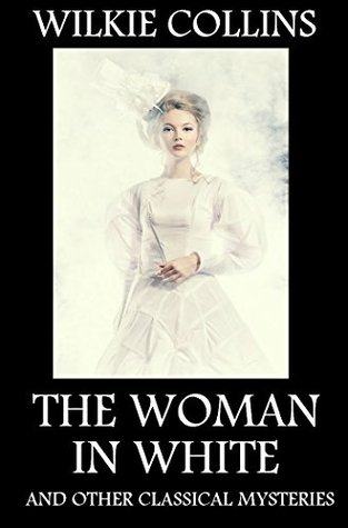 The Woman in White and Other Classical Mysteries: British Mysteries Collection
