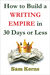 How to Build a Writing Empire in 30 Days or Less by Sam Kerns
