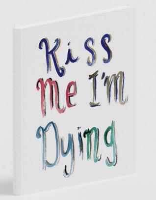 Kiss Me I'm Dying