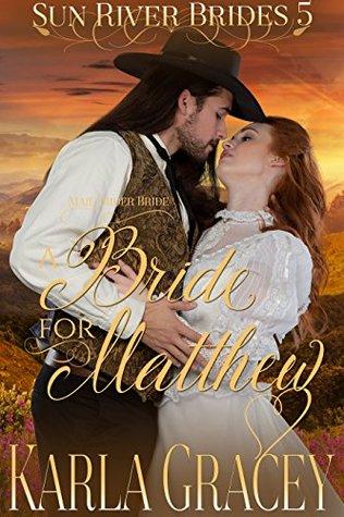 A Bride for Matthew(Sun River Brides 5)
