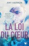 La Loi du coeur by Amy Harmon