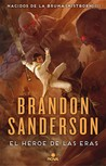 El héroe de las eras by Brandon Sanderson