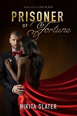 Prisoner of Fortune (Fire & Vice, #1)
