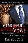 Vengeful Vows (Sins of the Flesh #3)