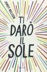 Ti darò il sole by Jandy Nelson