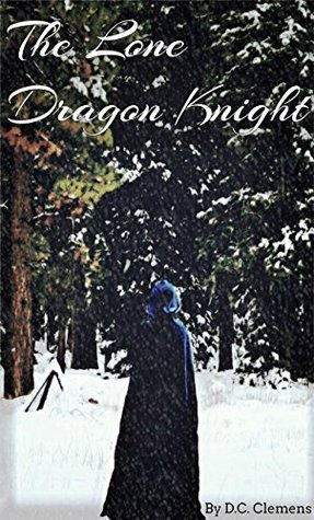 The Lone Dragon Knight (The Dragon Knight, #1)