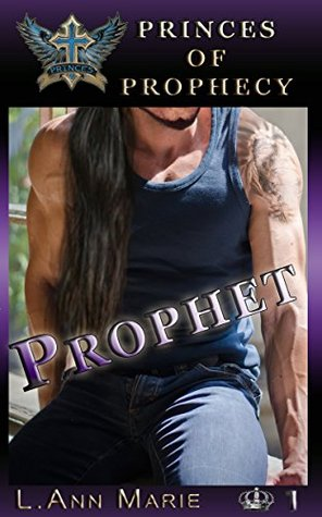Prophet Book One (Princes of Prophecy 1) by L. Ann Marie
