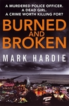 Burned and Broken by Mark Hardie