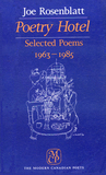 Poetry Hotel: Selected Poems 1963-85 (Modern Canadian Poets)