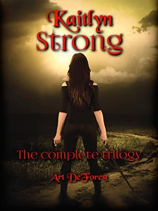 Kaitlyn Strong Books 1-3: The Complete First Trilogy
