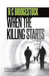 When The Killing Starts: A DI Jack Dylan novel