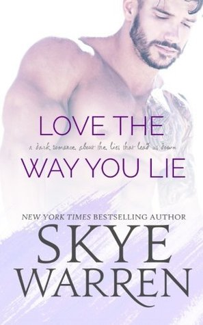 Love the Way You Lie (Stripped, #1) by Skye Warren