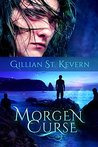 Morgen Curse by Gillian St. Kevern