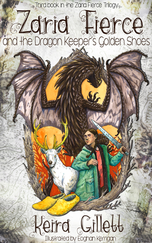 Zaria Fierce and the Dragon Keeper's Golden Shoes by Keira Gillett