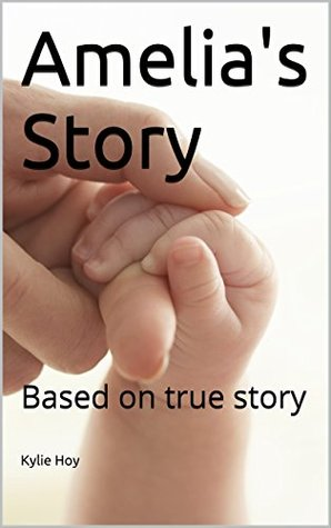 Amelia's Story: Based on true story (Life in foster care Book 2)