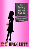 Bring Your Own Baker (Death by Cupcake, #2)