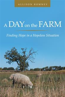 A Day on the Farm: Finding Hope in a Hopeless Situation