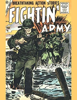 FIGHTIN' ARMY 1: THRILL PACKED COMBAT: 5 Complete Classic Comic Books From The 1950s (FIGHTIN' MILITARY Book 2)