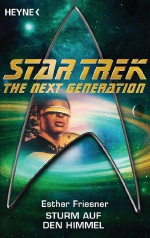 Star Trek - The Next Generation: Sturm auf den Himmel: Roman