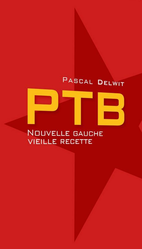 PTB , nouvelle gauche vieille recette.