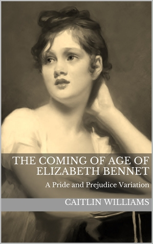 Review⎜The Coming of Age of Elizabeth Bennet by Caitlin Williams