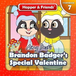 Brandon Badger's Special Valentine (Hopper & Friends Book 7)