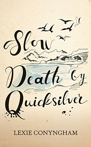 Slow Death by Quicksilver