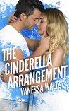 The Cinderella Arrangement by Vanessa Waltz