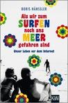 Als wir zum Surfen noch ans Meer gefahren sind by Boris Hänßler
