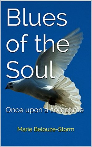 Blues of the Soul: Once Upon a Sometime