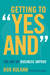 """Getting to """"Yes And]the Art of Business Improv]stanford Busin... by Bob Kulhan"""