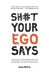 Sh#t Your Ego Says: Strateg...