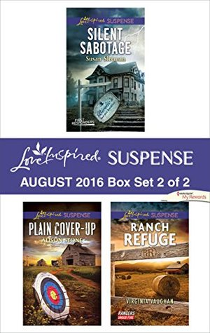 Harlequin Love Inspired Suspense August 2016 - Box Set 2 of 2: Silent Sabotage\Plain Cover-Up\Ranch Refuge