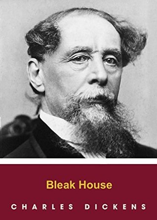 BLEAK HOUSE by Charles Dickens author of The Pickwick Papers; Oliver Twist; Hard Times; A Tale of Two Cities; Great Expectations (Annotated)