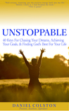 UNSTOPPABLE: How to Chase Your Dreams, Achieve Your Goals, and Find God's Best for Your Life